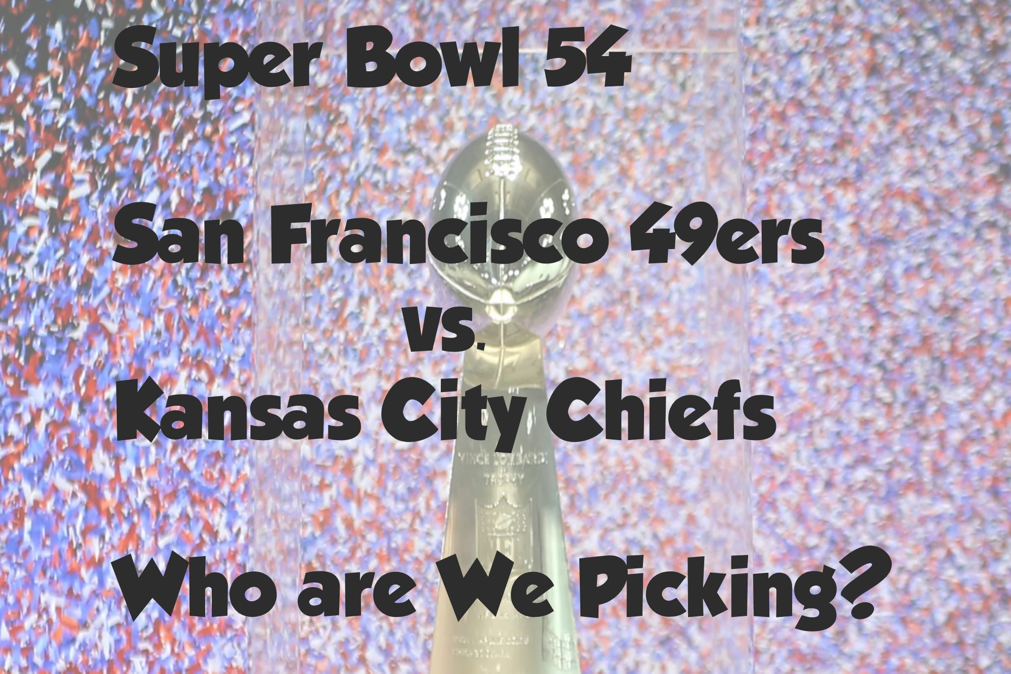 Super Bowl Picks – Let's GO!